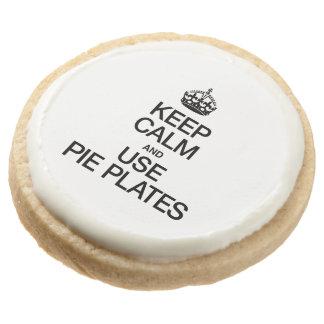KEEP CALM AND USE PIE PLATES ROUND PREMIUM SHORTBREAD COOKIE