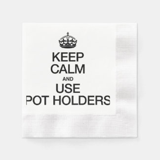 KEEP CALM AND USE POT HOLDERS COINED COCKTAIL NAPKIN