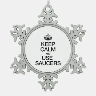 KEEP CALM AND USE SAUCERS ORNAMENTS