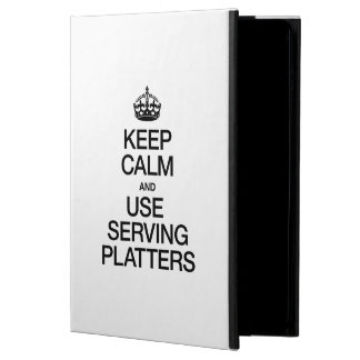 KEEP CALM AND USE SERVING PLATTERS iPad AIR CASES