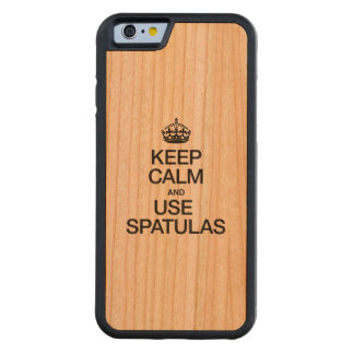 KEEP CALM AND USE SPATULAS CARVED® CHERRY iPhone 6 BUMPER