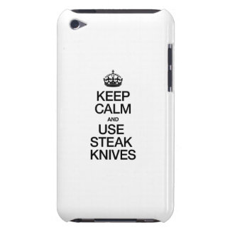 KEEP CALM AND USE STEAK KNIVES iPod TOUCH COVER