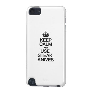 KEEP CALM AND USE STEAK KNIVES iPod TOUCH (5TH GENERATION) COVERS