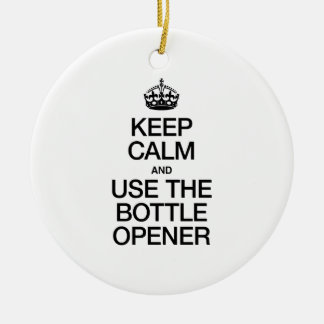 KEEP CALM AND USE THE BOTTLE OPENER CHRISTMAS TREE ORNAMENT