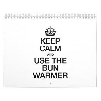 KEEP CALM AND USE THE BUN WARMER CALENDAR