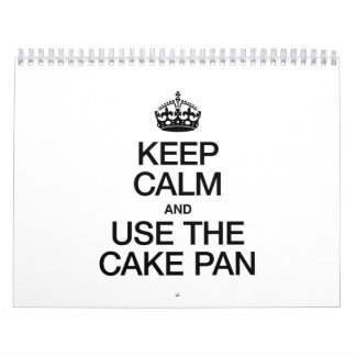KEEP CALM AND USE THE CAKE PAN CALENDARS