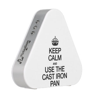 KEEP CALM AND USE THE CAST IRON PAN SPEAKER