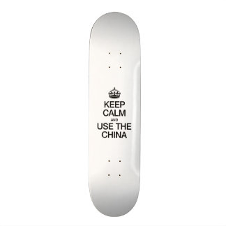 KEEP CALM AND USE THE CHINA SKATEBOARD DECK