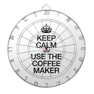 KEEP CALM AND USE THE COFFEE MAKER DARTBOARDS