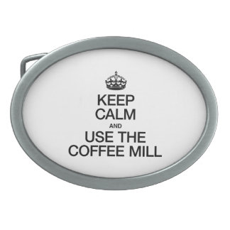 KEEP CALM AND USE THE COFFEE MILL BELT BUCKLE