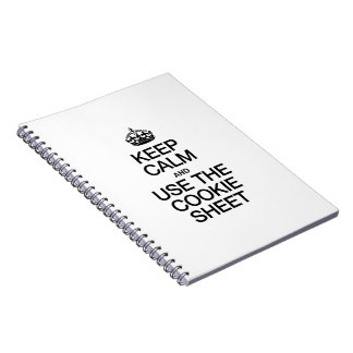 KEEP CALM AND USE THE COOKIE SHEET SPIRAL NOTE BOOKS