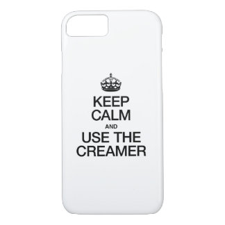 KEEP CALM AND USE THE CREAMER iPhone 7 CASE