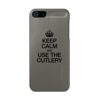 KEEP CALM AND USE THE CUTLERY METALLIC PHONE CASE FOR iPhone SE/5/5s