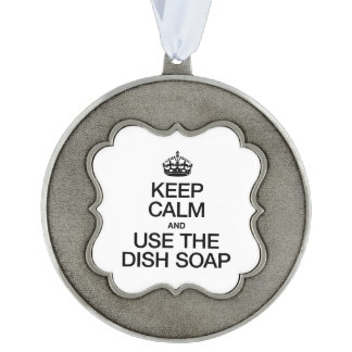 KEEP CALM AND USE THE DISH SOAP SCALLOPED PEWTER CHRISTMAS ORNAMENT