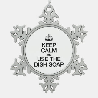 KEEP CALM AND USE THE DISH SOAP SNOWFLAKE PEWTER CHRISTMAS ORNAMENT
