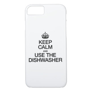 KEEP CALM AND USE THE DISHWASHER iPhone 7 CASE