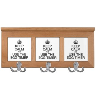 KEEP CALM AND USE THE EGG TIMER COAT RACKS
