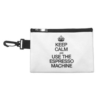 KEEP CALM AND USE THE ESPRESSO MACHINE ACCESSORY BAG