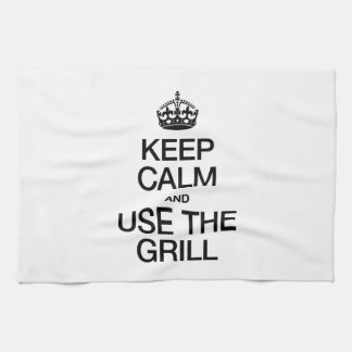 KEEP CALM AND USE THE GRILL KITCHEN TOWEL