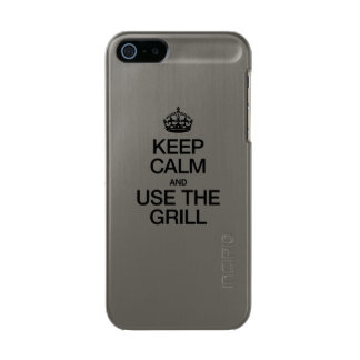 KEEP CALM AND USE THE GRILL METALLIC PHONE CASE FOR iPhone SE/5/5s
