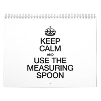KEEP CALM AND USE THE MEASURING SPOON CALENDARS