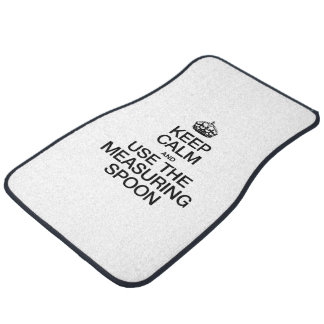 KEEP CALM AND USE THE MEASURING SPOON CAR MAT