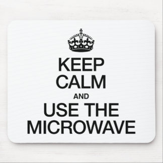 KEEP CALM AND USE THE MICROWAVE MOUSEPAD