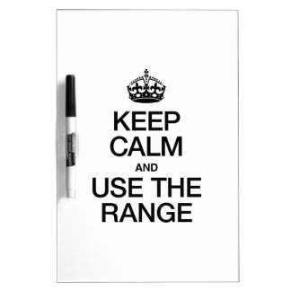 KEEP CALM AND USE THE RANGE DRY ERASE WHITEBOARDS