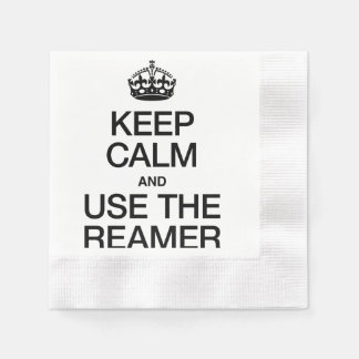KEEP CALM AND USE THE REAMER COINED COCKTAIL NAPKIN