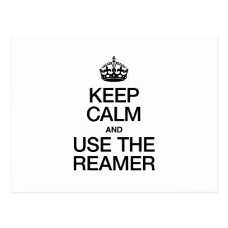 KEEP CALM AND USE THE REAMER POSTCARD