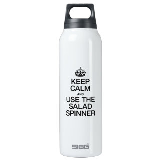 KEEP CALM AND USE THE SALAD SPINNER 16 OZ INSULATED SIGG THERMOS WATER BOTTLE