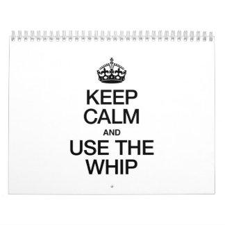 KEEP CALM AND USE THE WHIP CALENDAR