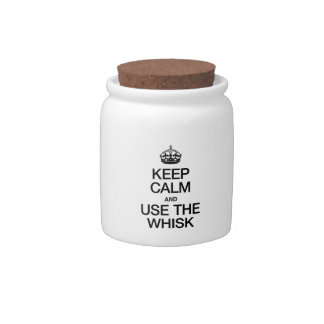 KEEP CALM AND USE THE WHISK CANDY JARS