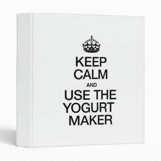 KEEP CALM AND USE THE YOGURT MAKER BINDER