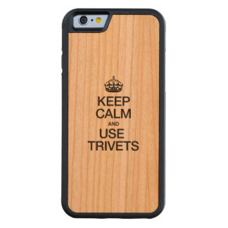 KEEP CALM AND USE TRIVETS CARVED® CHERRY iPhone 6 BUMPER CASE