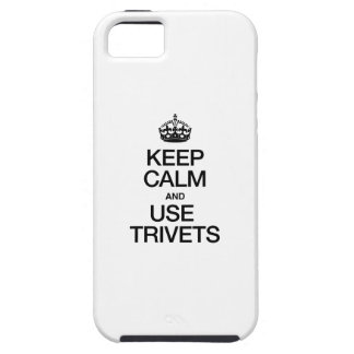 KEEP CALM AND USE TRIVETS iPhone 5 CASE