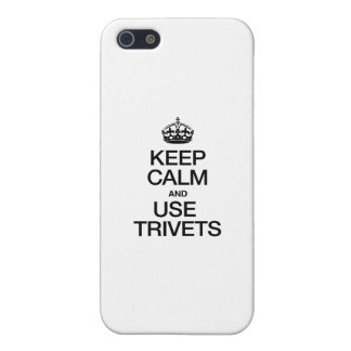 KEEP CALM AND USE TRIVETS iPhone 5 COVERS