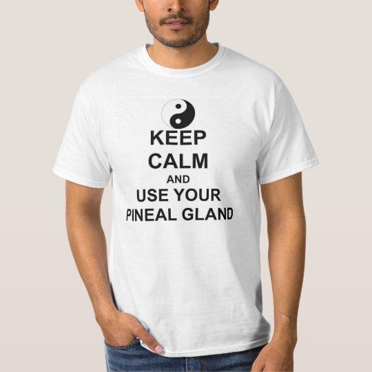 Keep Calm and USE YOU PINEAL GLAND yin yang T-Shirt