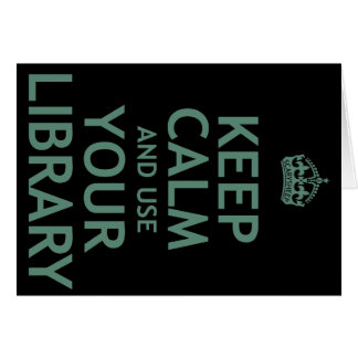 Keep Calm and Use Your Library Card