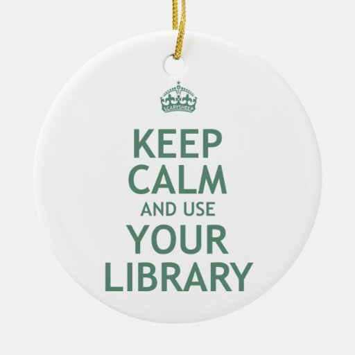 Keep Calm and Use Your Library Christmas Ornaments