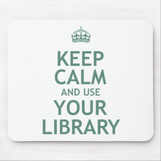 Keep Calm and Use Your Library Mouse Pad