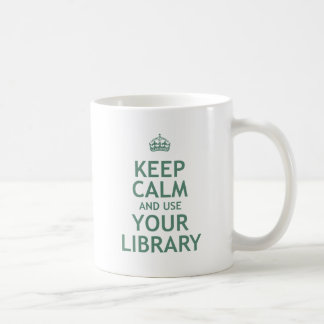 Keep Calm and Use Your Library Classic White Coffee Mug