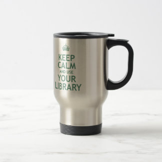 Keep Calm and Use Your Library 15 Oz Stainless Steel Travel Mug