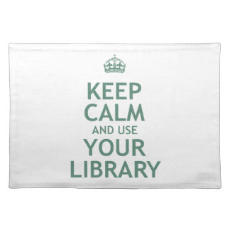 Keep Calm and Use Your Library Placemat