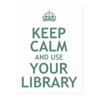 Keep Calm and Use Your Library Postcard