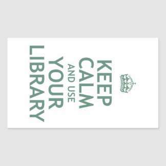 Keep Calm and Use Your Library Rectangular Sticker