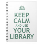 Keep Calm and Use Your Library Spiral Notebooks