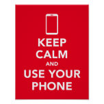 Keep calm and use your phone poster
