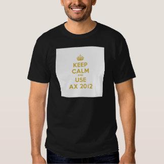 Keep calm and uses Ax 2012 Tee Shirt