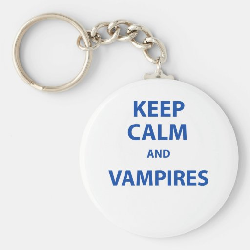 Keep Calm and Vampires! Key Chains